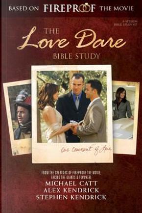The Love Dare Bible Study by Michael Catt