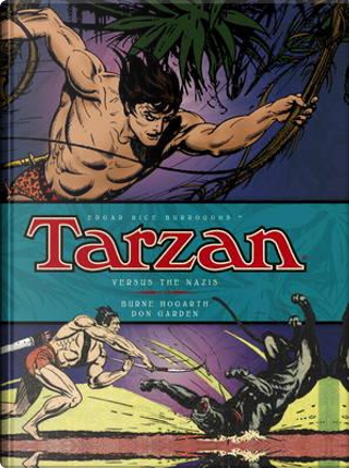 Tarzan Versus the Nazis by Burne Hogarth