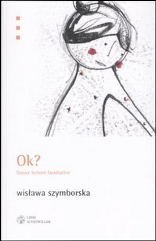 Ok? by Wislawa Szymborska