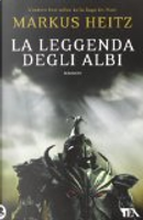 La leggenda degli albi by Markus Heitz
