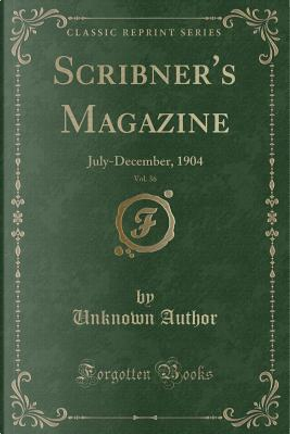 Scribner's Magazine, Vol. 36 by Author Unknown