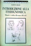 Introduzione alla fisiognomica. Mani e volto dicono chi sei by Martin Gibass