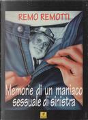 Memorie di un maniaco sessuale di sinistra by Remo Remotti