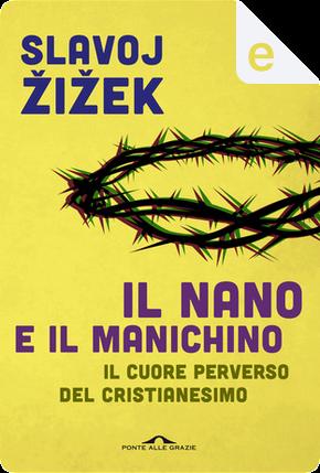 Il nano e il manichino by Slavoj Žižek