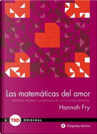Las matemáticas del amor/ The Mathematics of Love by Hannah Fry