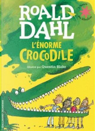 L'énorme crocodile by Roald Dahl