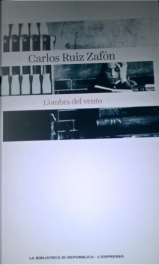 L'ombra del vento by Carlos Ruiz Zafon