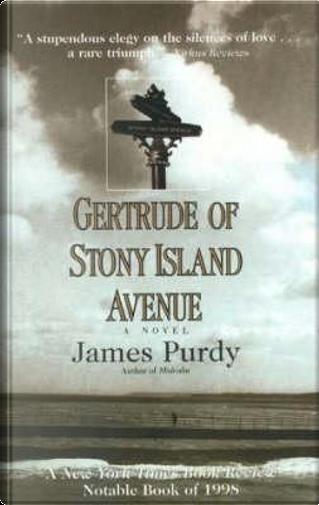Gertrude of Stony Island Avenue by Purdy James