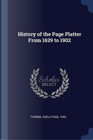 History of the Page Platter from 1629 to 1902 by Adela Page Thorne