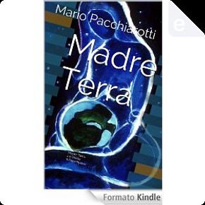 Madre Terra by Mario Pacchiarotti