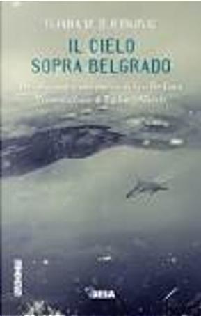 Il cielo sopra Belgrado by Tijana M. Djerković