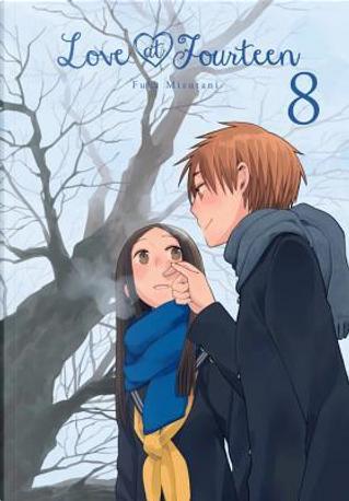 Love at Fourteen, Vol. 8 by Fuka Mizutani