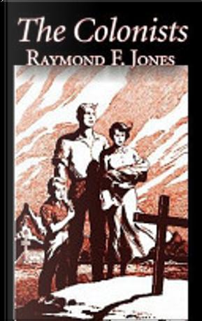 The Colonists by Raymond F. Jones
