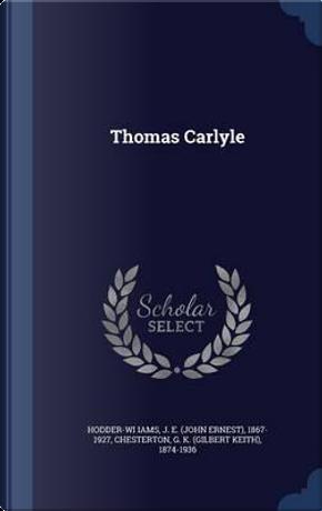 Thomas Carlyle by J E 1867-1927 Hodder-Wi Iams