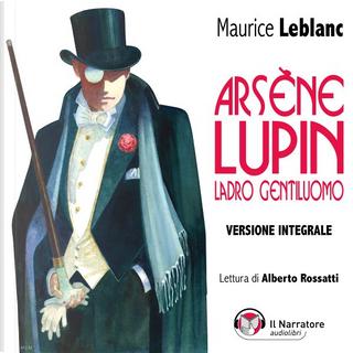 Arsène Lupin, ladro gentiluomo by Maurice Leblanc