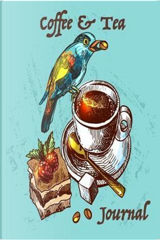 Coffee & Tea Journal by Sandy Mahony