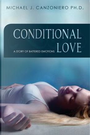 Conditional Love by Michael J., Ph.d. Canzoniero