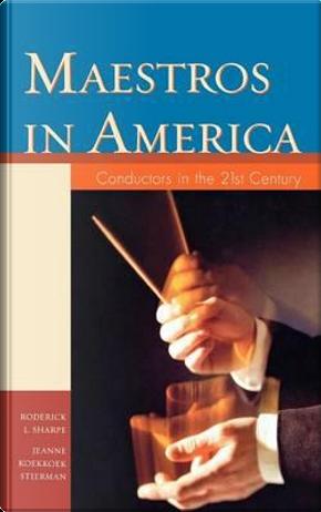 Maestros in America by Roderick L. Sharpe
