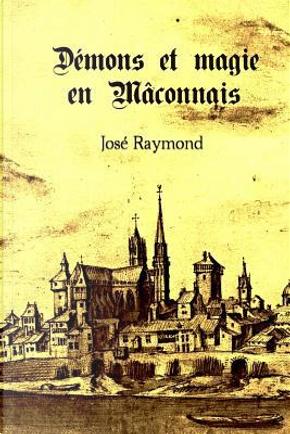 Demons Et Magie En Maconnais by Jose Raymond