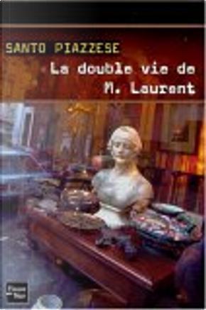 La double vie de M. Laurent by Santo Piazzese
