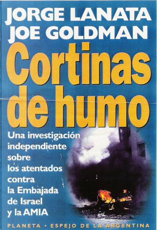 Cortinas de Humo by Jorge Lanata, Jorge Schvarzer, Joe Goldman