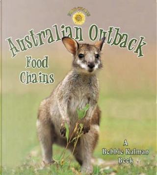 Australian Outback Food Chains by Bobbie Kalman