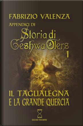 Il taglialegna e la Grande Quercia by Fabrizio Valenza