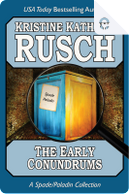 The Early Conundrums by Kristine Kathryn Rusch