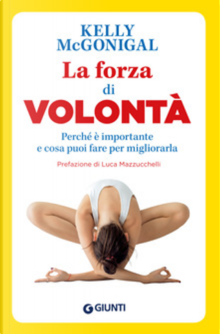 La forza di volontà by Kelly McGonigal