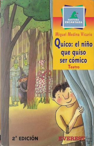 Quico, el niño que quiso ser cómico by Miguel Medina Vicario