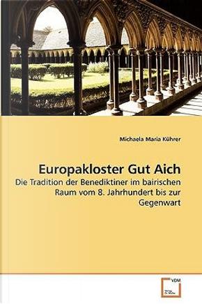 Europakloster Gut Aich by Michaela Maria Kührer