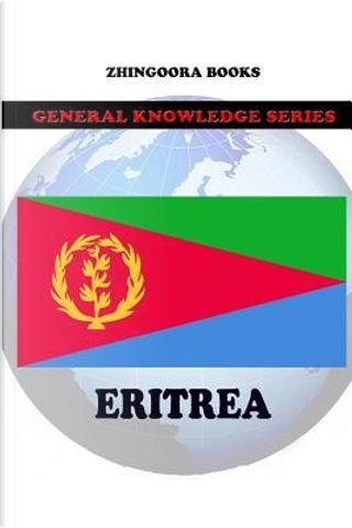 Eritrea by Zhingoora Books
