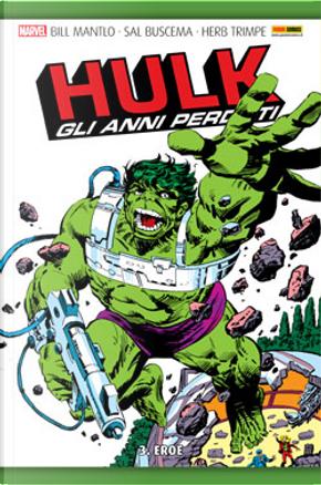 Hulk: Gli anni perduti vol. 3 by Bill Mantlo