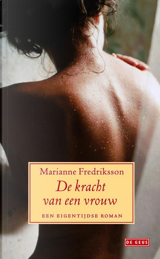 De kracht van een vrouw by Marianne Fredriksson