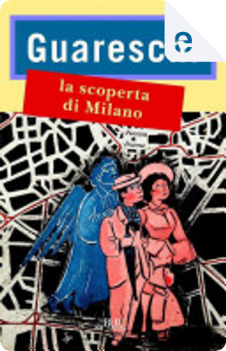 La scoperta di Milano by Giovanni Guareschi