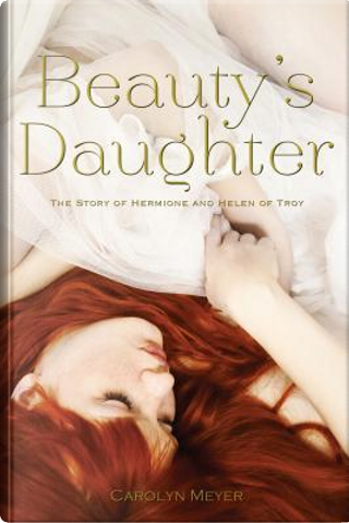 Beauty's Daughter by Carolyn Meyer