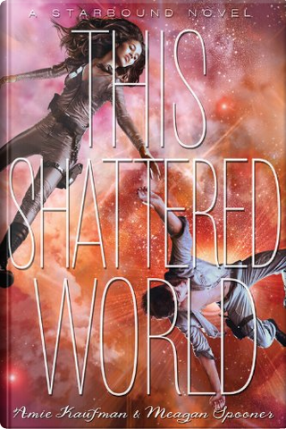 This Shattered World by Amie Kaufman, Megan Spooner
