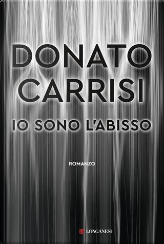 Io sono l'abisso by Donato Carrisi