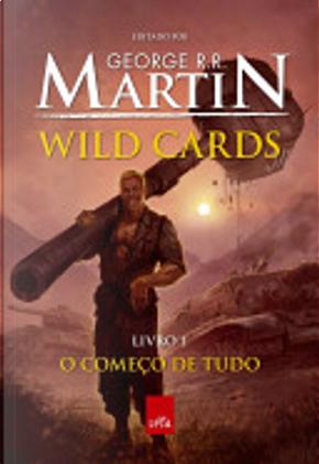 Wild Cards: o começo de tudo - Livro 1 by George R.R. Martin