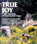True Joy by of Assisi, Saint Francis