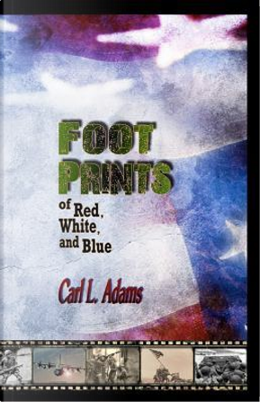Foot Prints of Red, White, and Blue by Carl L. Adams