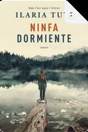 Ninfa dormiente by Ilaria Tuti