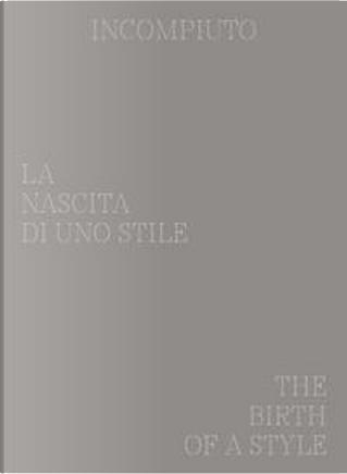 Incompiuto. La nascita di uno Stile-The birth of a style. Ediz. bilingue by Collectif