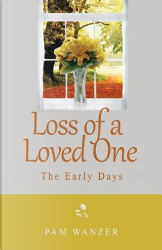 Loss of a Loved One by Pam Wanzer