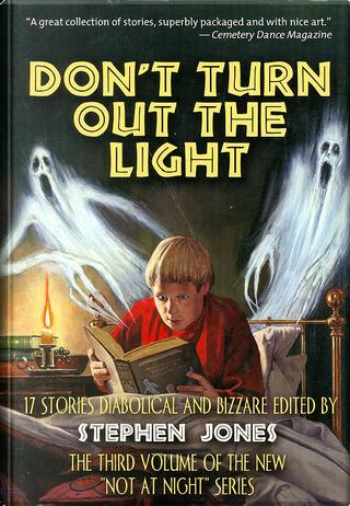 Don't Turn Out the Light by Charles L. Grant, David J. Schow, Jay Russell, John Burke, John Glasby, Lisa Tuttle, Peter Atkins, Ray Bradbury, Richard Matheson