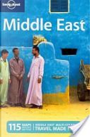 Middle East by Amelia Thomas, Anthony Ham, Cesar Soriano, James Bainbridge, Jenny Walker, Rafael Wlodarski