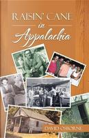 Raisin' Cane in Appalachia by David Osborne