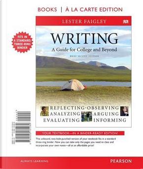 Writing, a Guide for College and Beyond by Lester Faigley