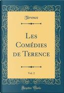 Les Comédies de Terence, Vol. 2 (Classic Reprint) by Terence Terence