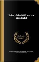 TALES OF THE WILD & THE WONDER by George Henry 1803-1881 Borrow